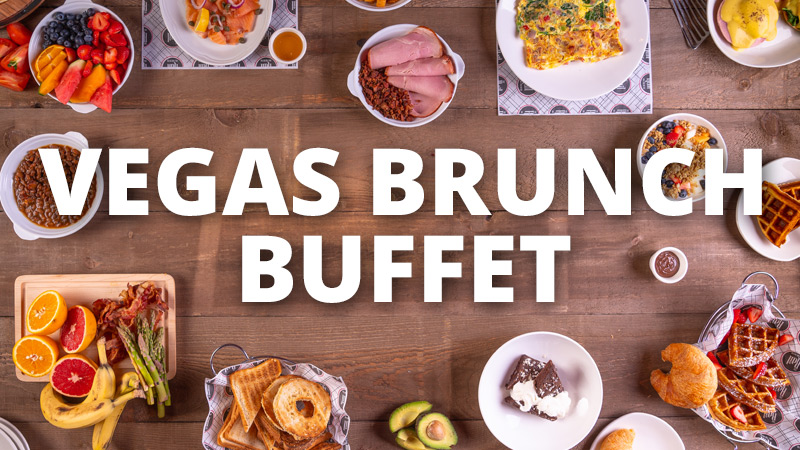 Vegas Brunch and Showtime Buffets 2019